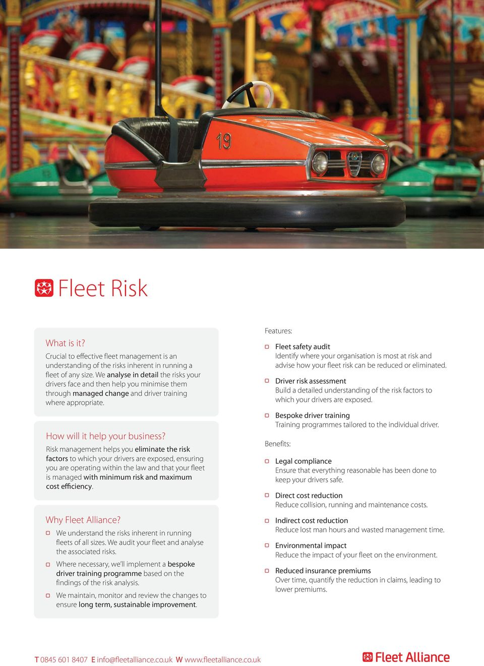 Risk management helps you eliminate the risk factors to which your drivers are exposed, ensuring you are operating within the law and that your fleet is managed with minimum risk and maximum cost