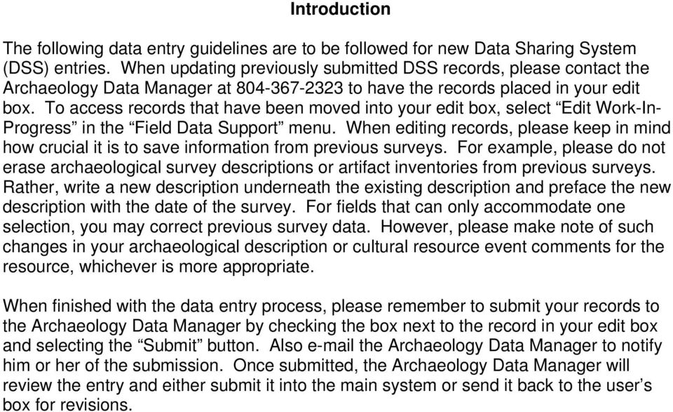 To access records that have been moved into your edit box, select Edit Work-In- Progress in the Field Data Support menu.