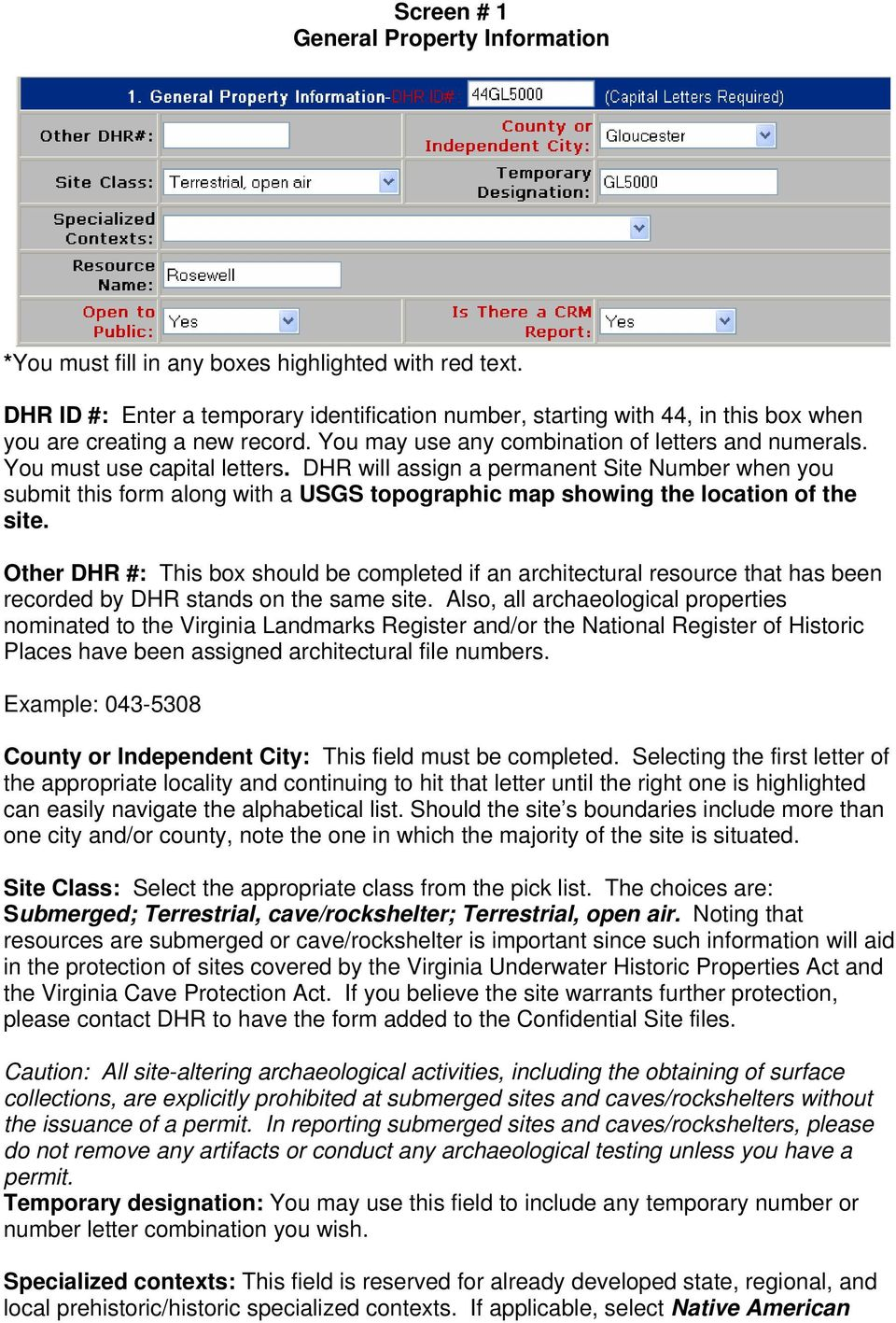 DHR will assign a permanent Site Number when you submit this form along with a USGS topographic map showing the location of the site.