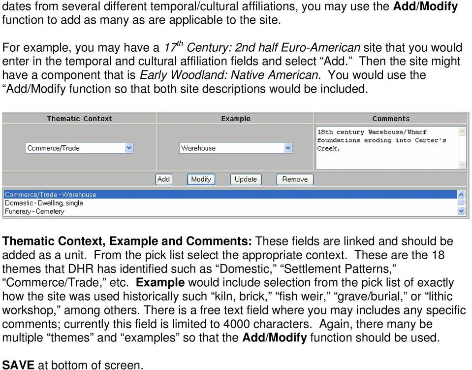 Then the site might have a component that is Early Woodland: Native American. You would use the Add/Modify function so that both site descriptions would be included.