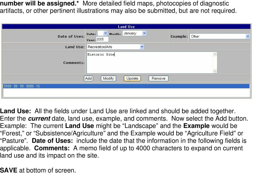 Example: The current Land Use might be Landscape and the Example would be Forest, or Subsistence/Agriculture and the Example would be Agriculture Field or Pasture.