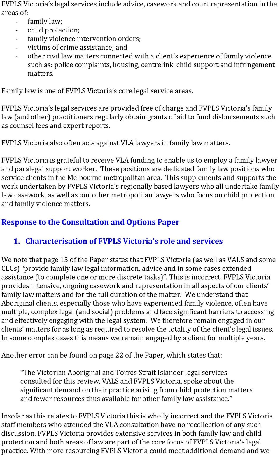 Family law is one of FVPLS Victoria s core legal service areas.