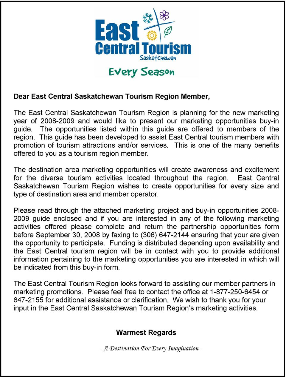 This guide has been developed to assist East Central tourism members with promotion of tourism attractions and/or services. This is one of the many benefits offered to you as a tourism region member.