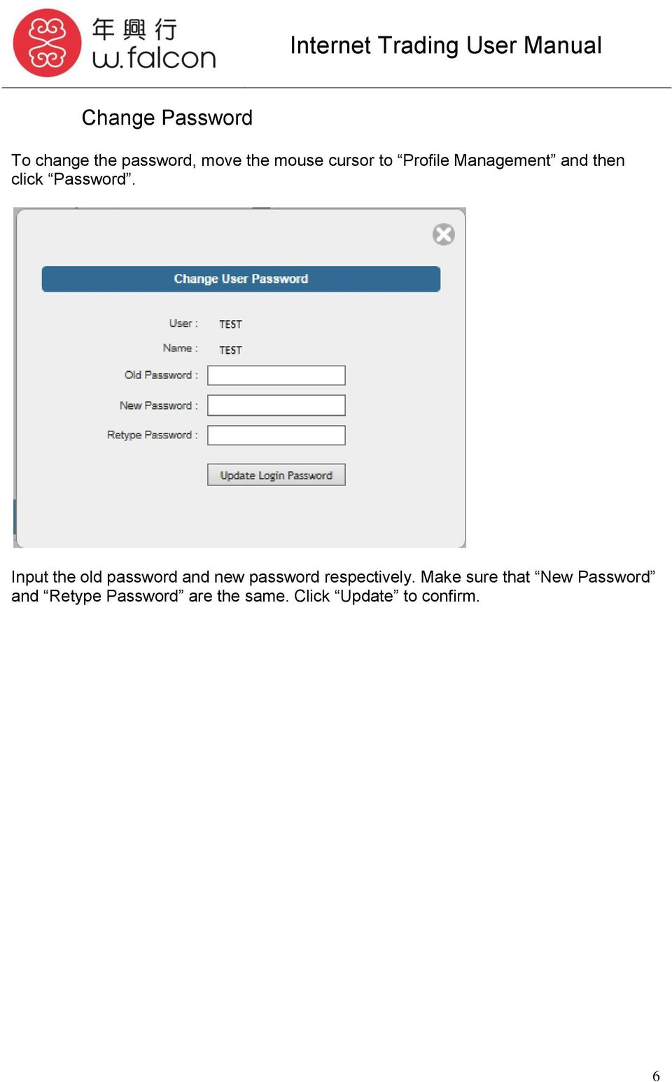Input the old password and new password respectively.