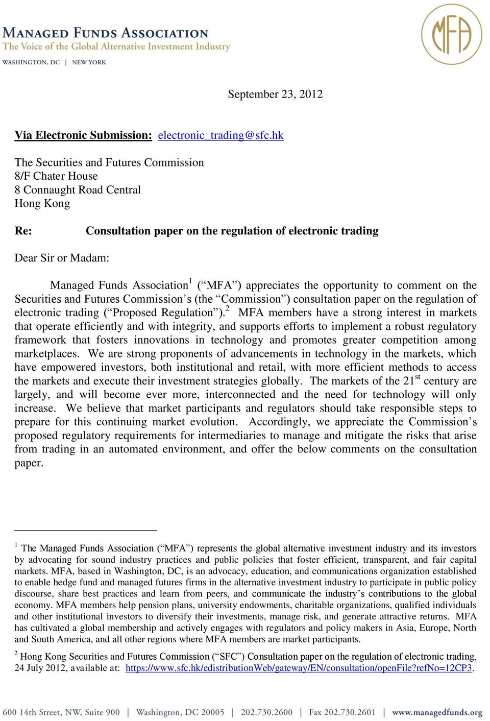 Association 1 ( MFA ) appreciates the opportunity to comment on the Securities and Futures Commission s (the Commission ) consultation paper on the regulation of electronic trading ( Proposed