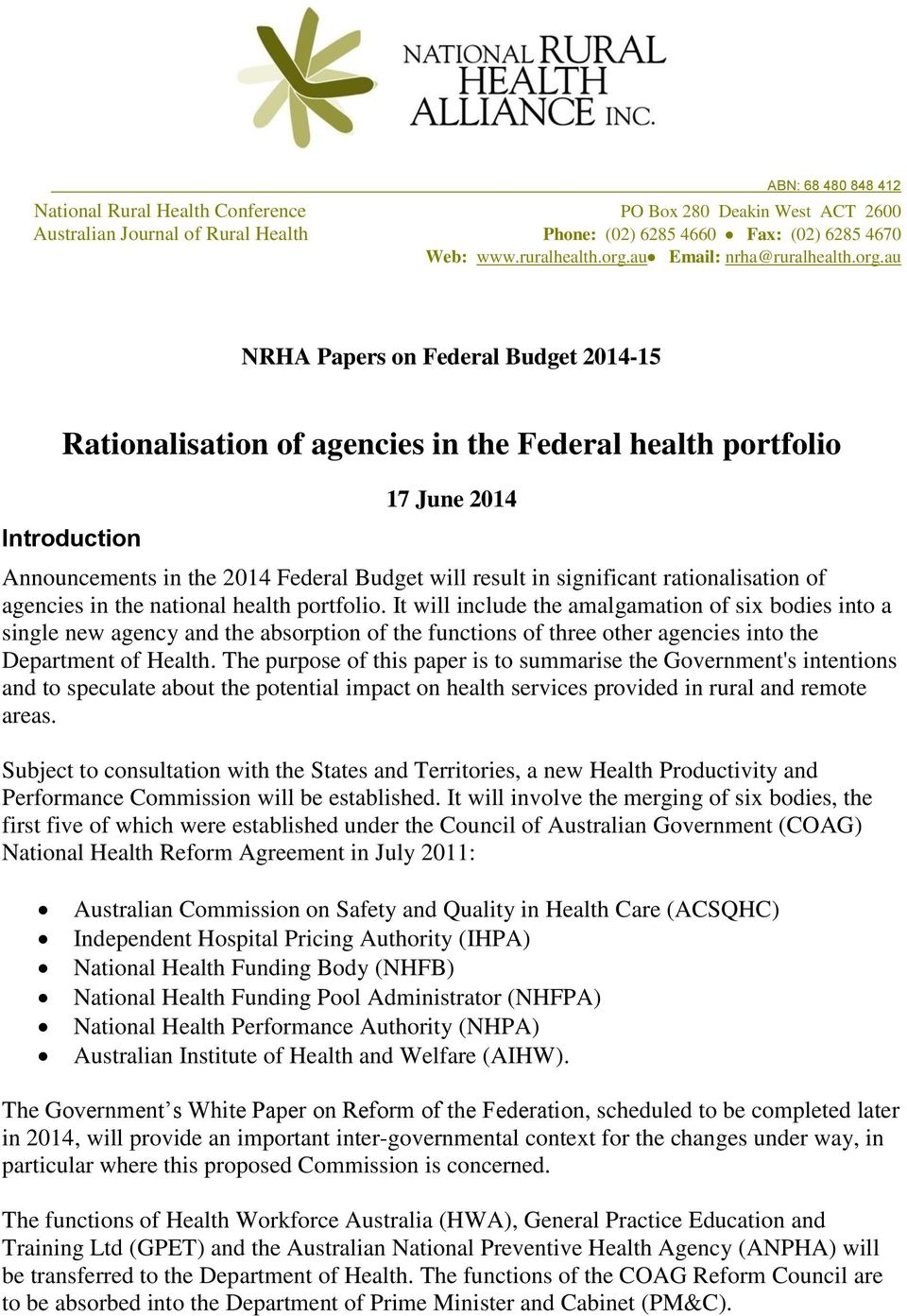 au NRHA Papers on Federal Budget 2014-15 Rationalisation of agencies in the Federal health portfolio Introduction 17 June 2014 Announcements in the 2014 Federal Budget will result in significant