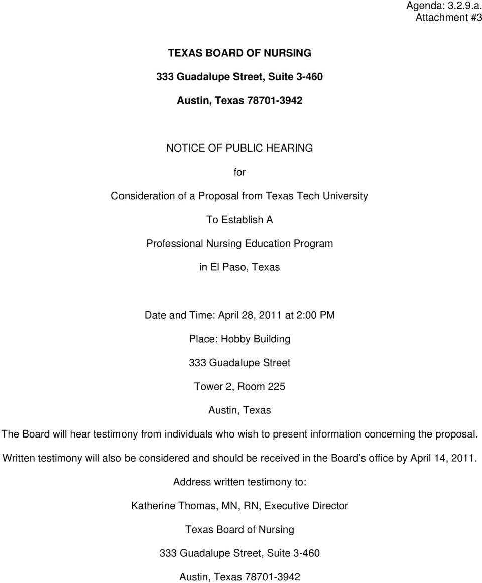 Attachment #3 TEXAS BOARD OF NURSING 333 Guadalupe Street, Suite 3-460 Austin, Texas 78701-3942 NOTICE OF PUBLIC HEARING for Consideration of a Proposal from Texas Tech University To