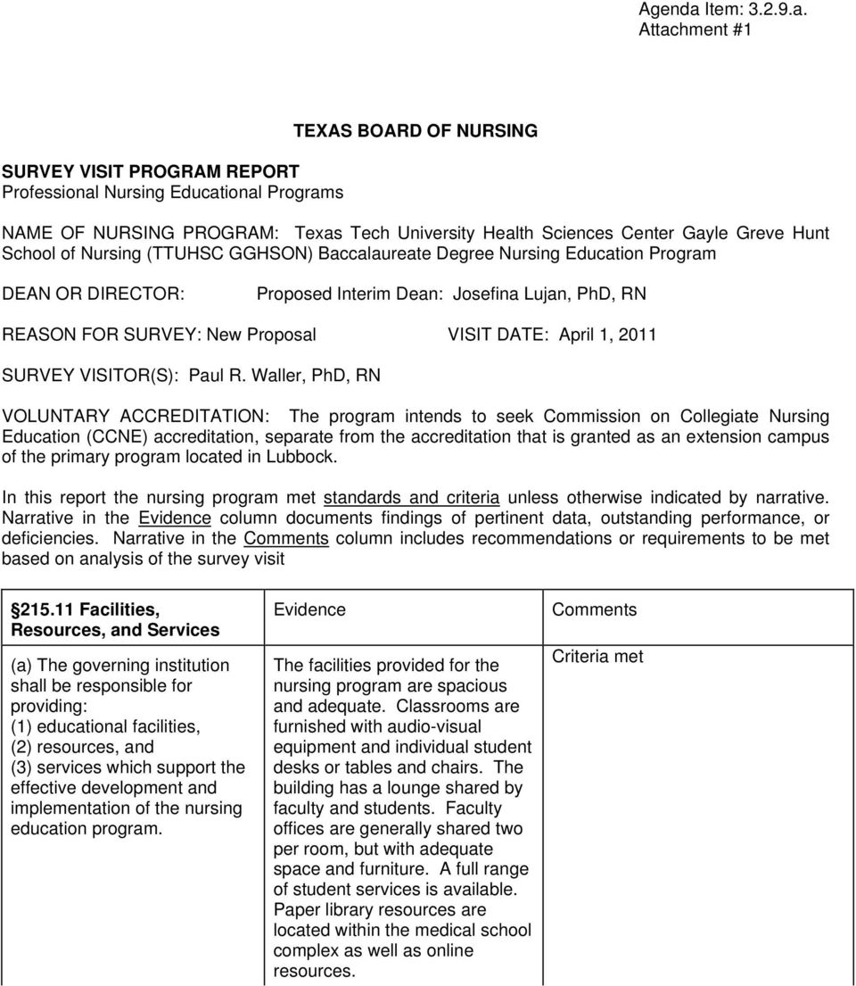 Attachment #1 SURVEY VISIT PROGRAM REPORT Professional Nursing Educational Programs TEXAS BOARD OF NURSING NAME OF NURSING PROGRAM: Texas Tech University Health Sciences Center Gayle Greve Hunt