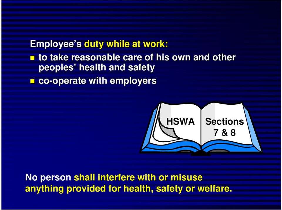 with employers HSWA Sections 7 & 8 No person shall interfere