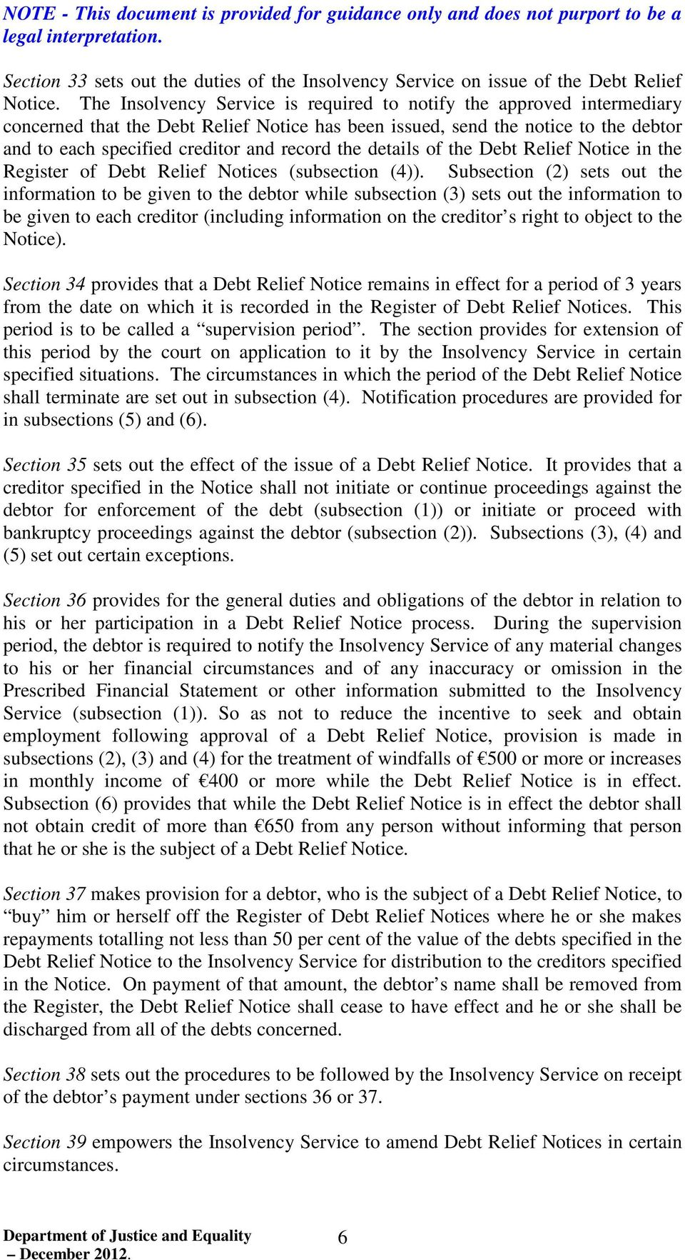 the details of the Debt Relief Notice in the Register of Debt Relief Notices (subsection (4)).