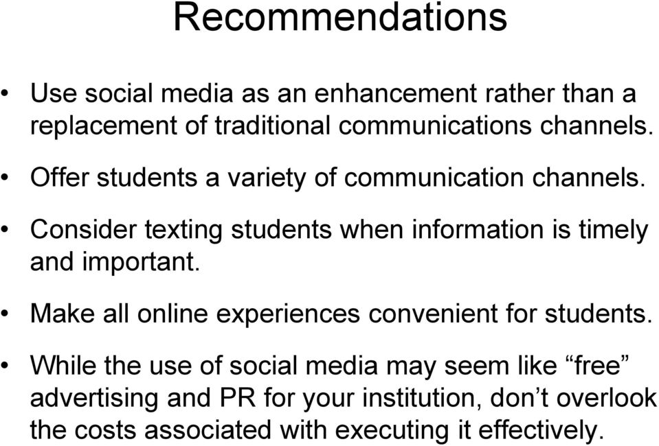 Consider texting students when information is timely and important.