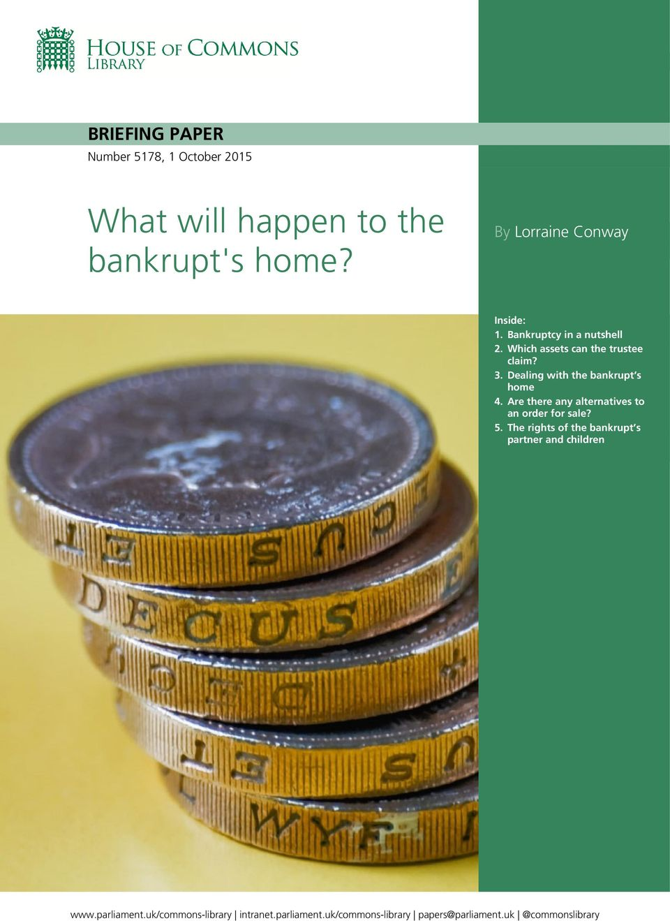 Dealing with the bankrupt s home 4. Are there any alternatives to an order for sale? 5.