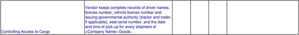 authority (tractor and trailer, if applicable), seal serial number,
