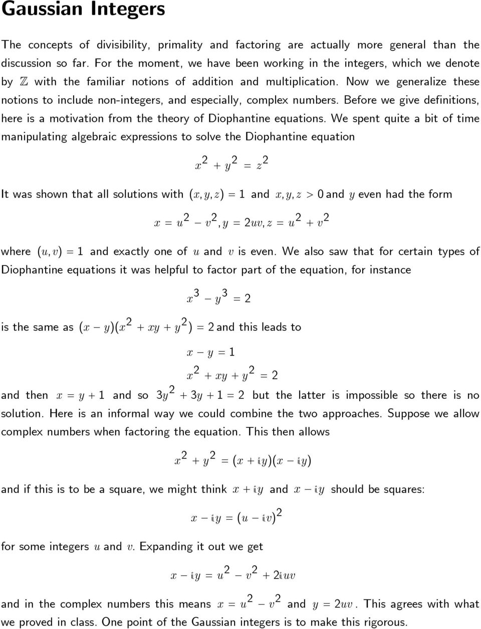 Now we generalize these notions to include non-integers, and especially, comple numbers. Before we give definitions, here is a motivation from the theory of Diophantine equations.