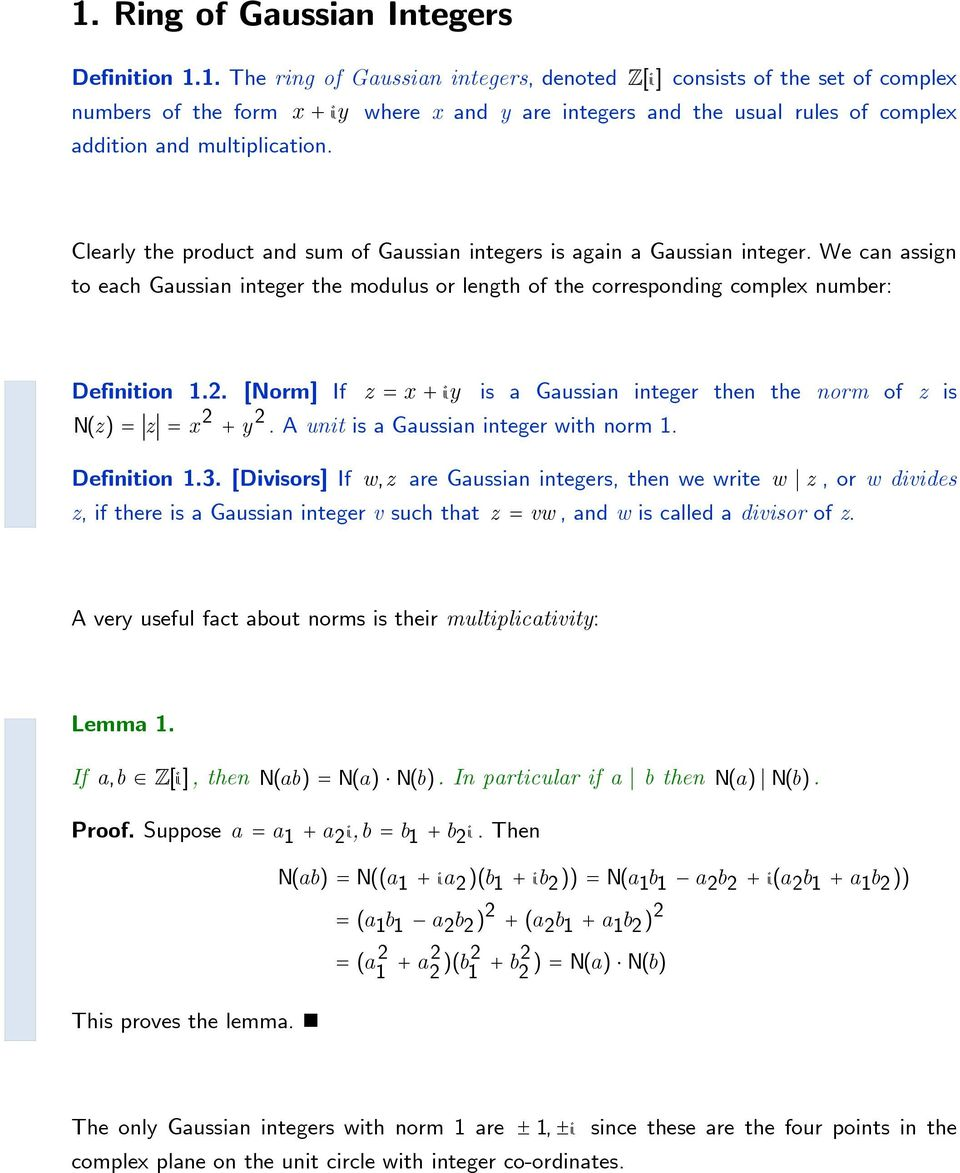 . [Norm] If z iy is a Gaussian integer then the norm of z is z y. A unit is a Gaussian integer with norm 1. Definition 1.3.
