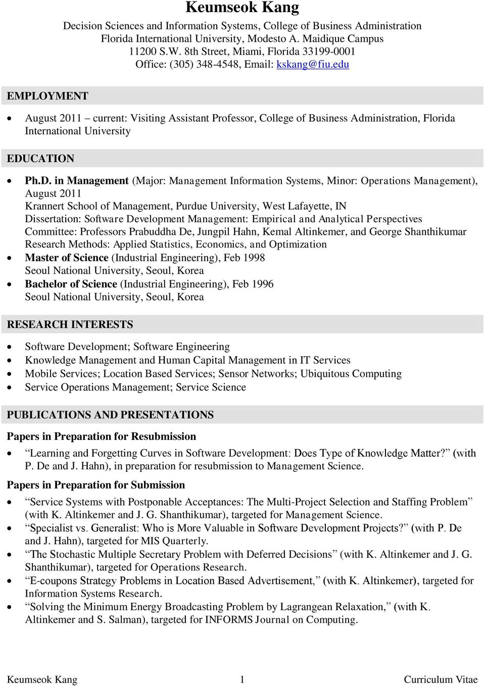 edu EMPLOYMENT August 2011 current: Visiting Assistant Professor, College of Business Administration, Florida International University EDU