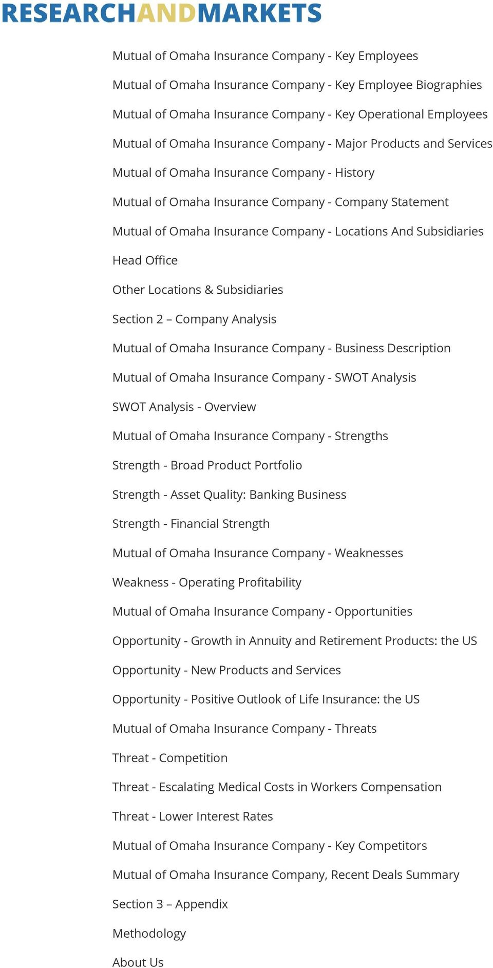 Head Office Other Locations & Subsidiaries Section 2 Company Analysis Mutual of Omaha Insurance Company - Business Description Mutual of Omaha Insurance Company - SWOT Analysis SWOT Analysis -