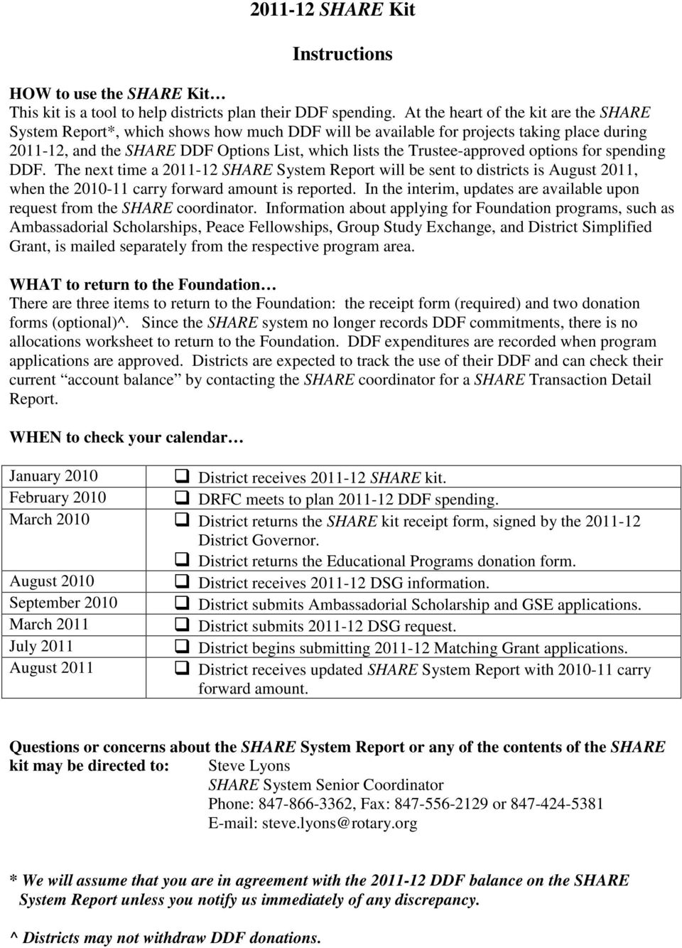 Trustee-approved options for spending DDF. The next time a 2011-12 SHARE System Report will be sent to districts is August 2011, when the 2010-11 carry forward amount is reported.