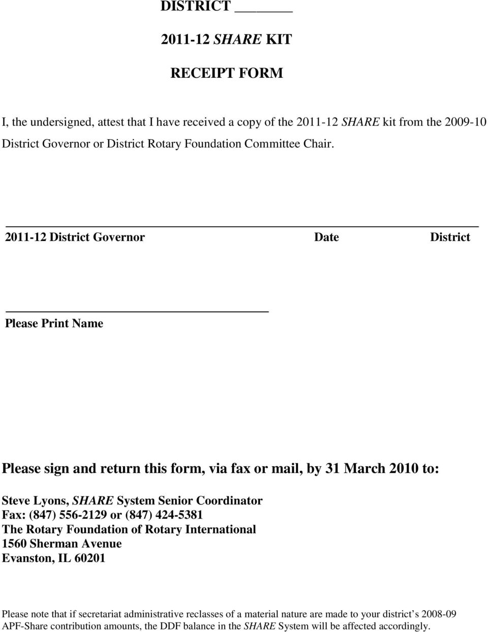 2011-12 District Governor Date District Please Print Name Please sign and return this form, via fax or mail, by 31 March 2010 to: Steve Lyons, SHARE System Senior Coordinator