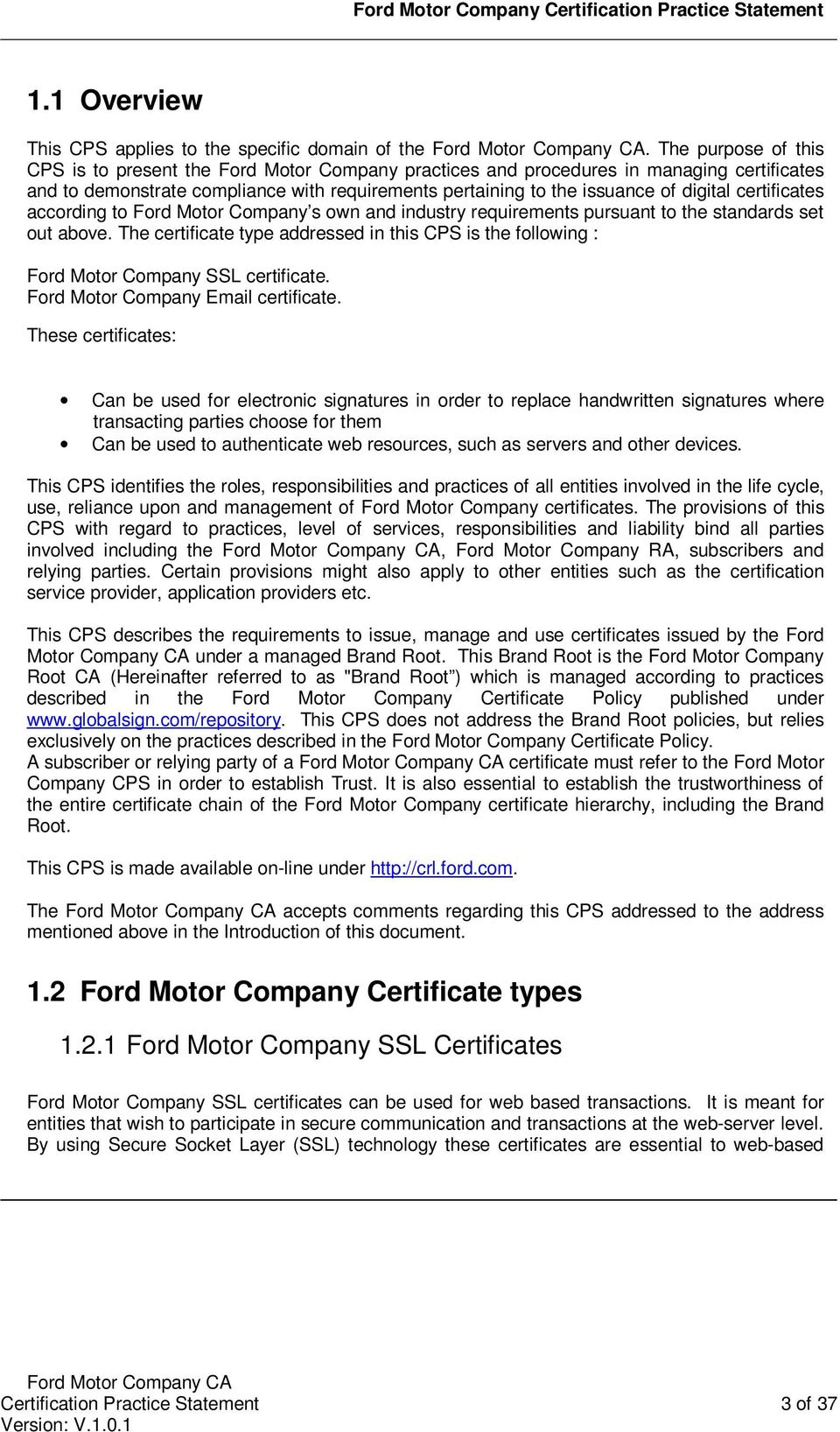 certificates according to Ford Motor Company s own and industry requirements pursuant to the standards set out above.