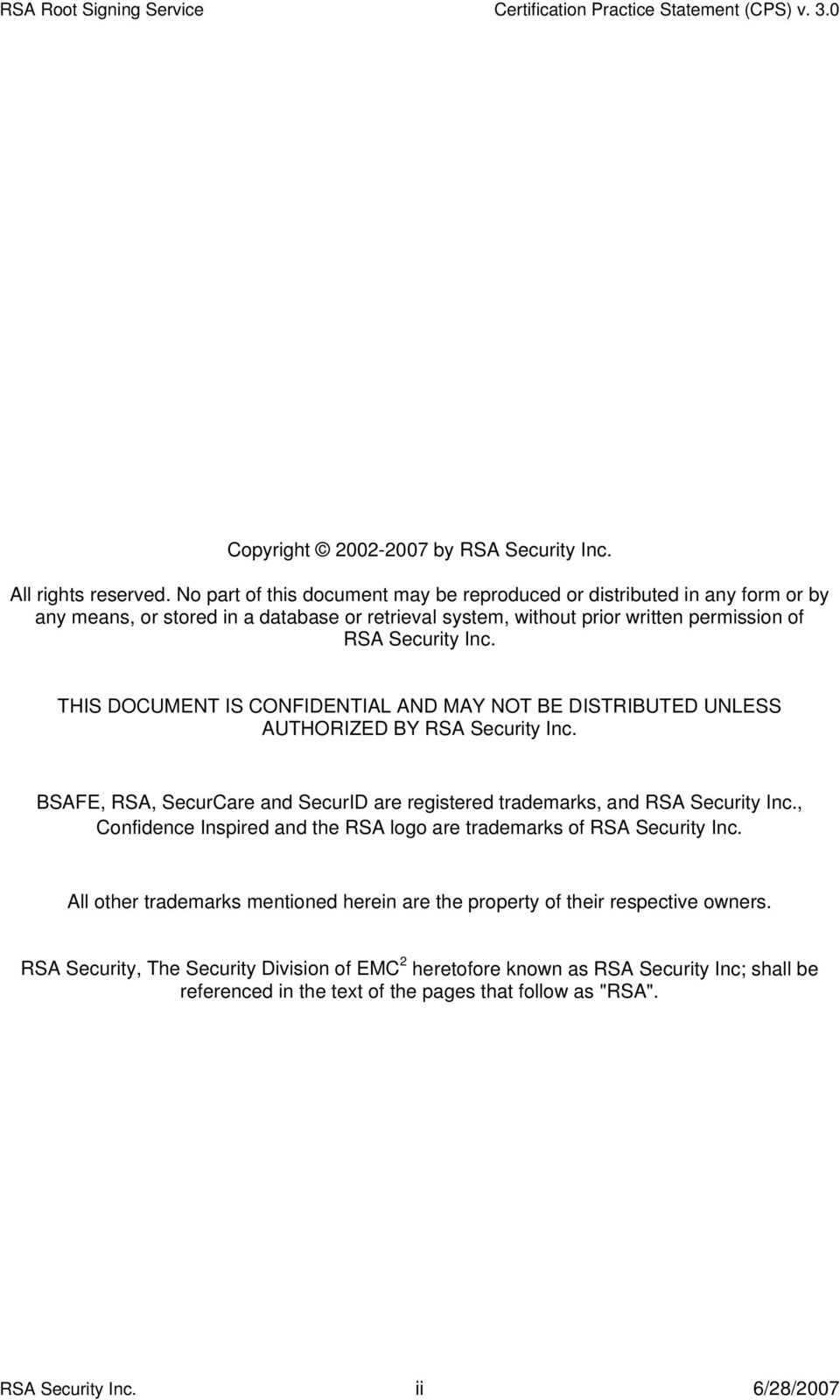 THIS DOCUMENT IS CONFIDENTIAL AND MAY NOT BE DISTRIBUTED UNLESS AUTHORIZED BY RSA Security Inc. BSAFE, RSA, SecurCare and SecurID are registered trademarks, and RSA Security Inc.