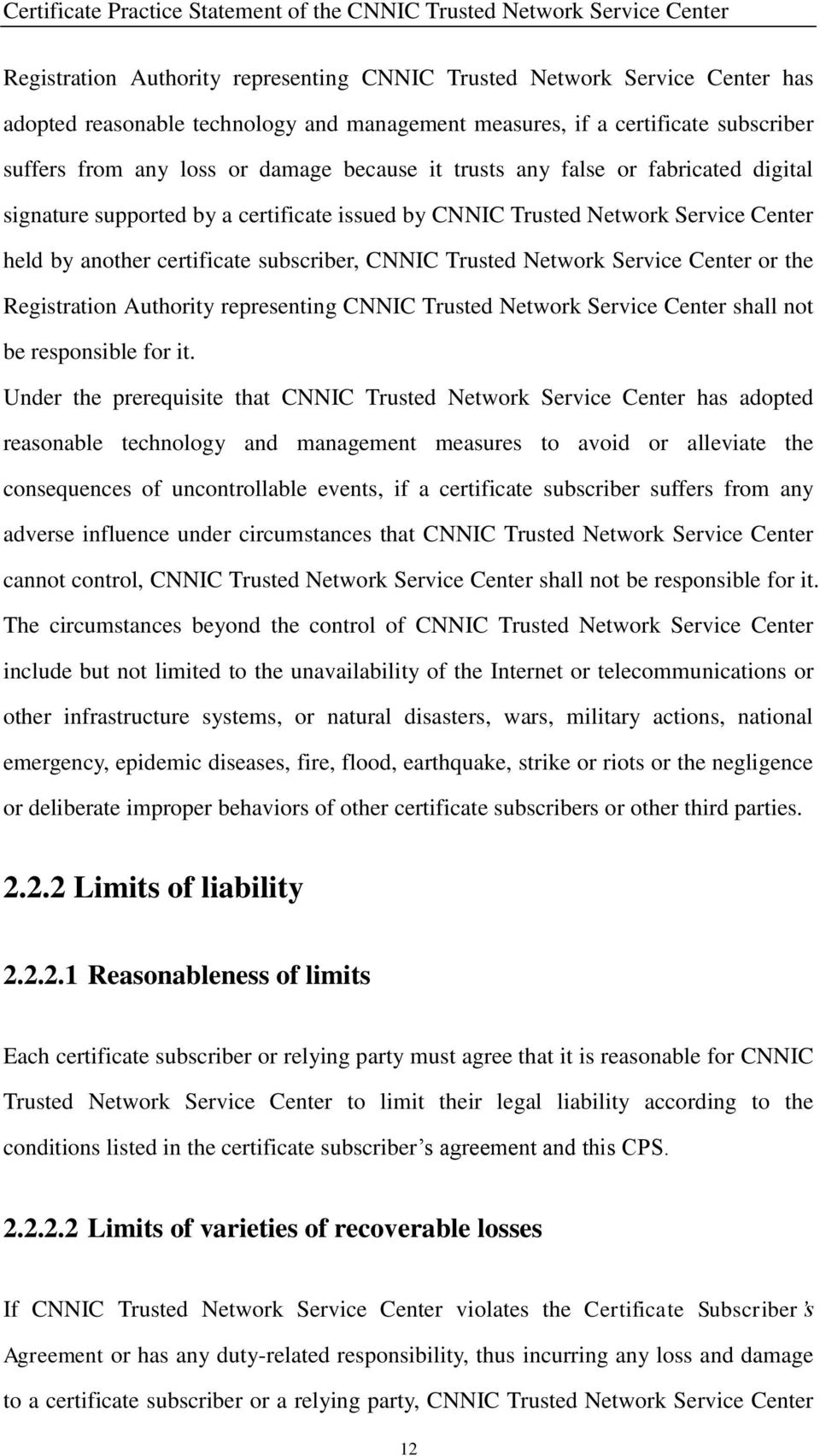 Center or the Registration Authority representing CNNIC Trusted Network Service Center shall not be responsible for it.