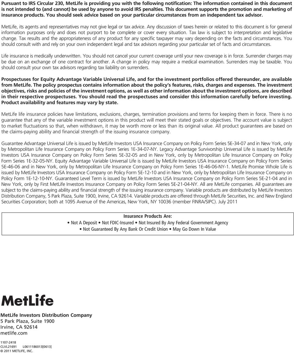 MetLife, its agents and representatives may not give legal or tax advice.
