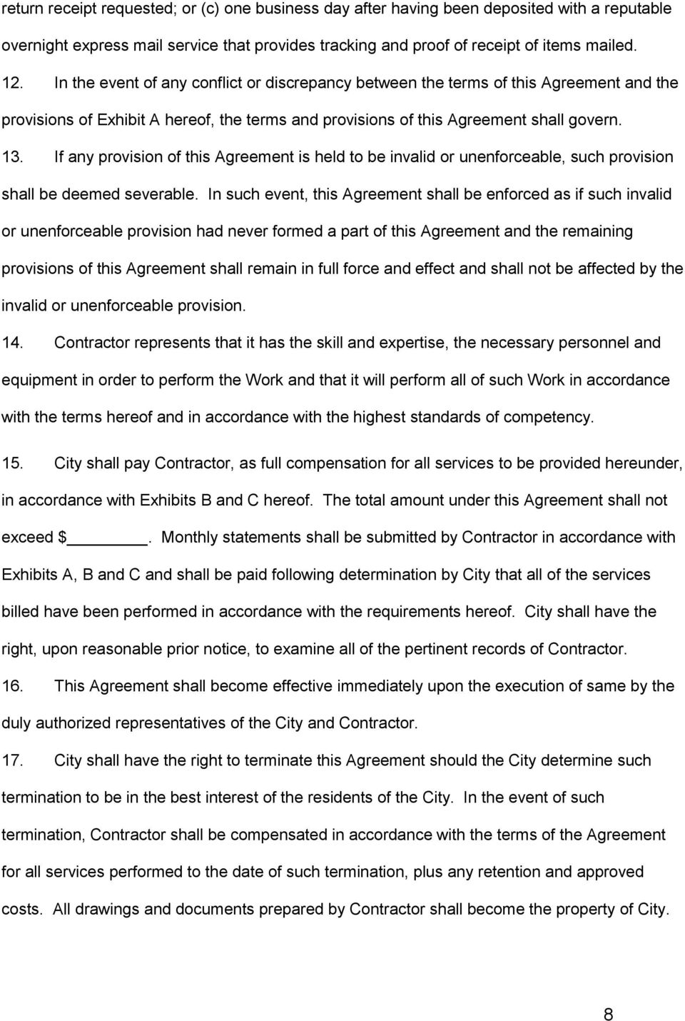 If any provision of this Agreement is held to be invalid or unenforceable, such provision shall be deemed severable.