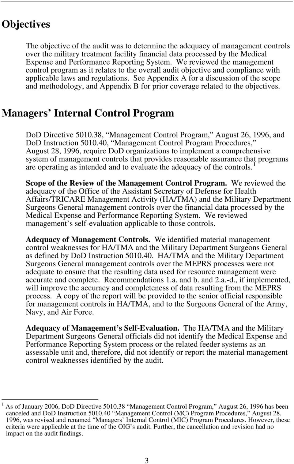 See Appendix A for a discussion of the scope and methodology, and Appendix B for prior coverage related to the objectives. Managers Internal Control Program DoD Directive 5010.