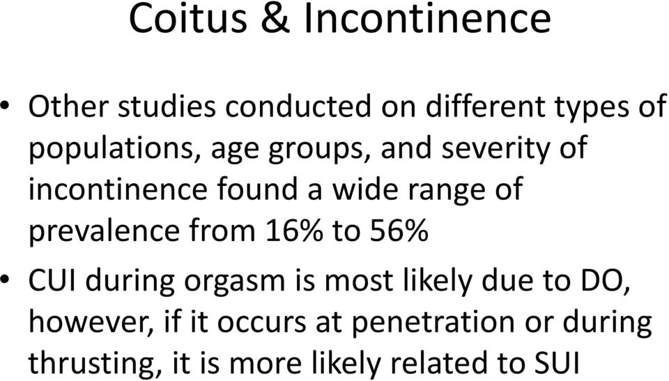 prevalence from 16% to 56% CUI during orgasm is most likely due to DO,