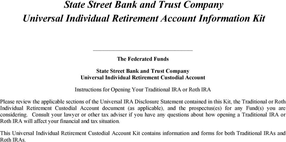 Retirement Custodial Account document (as applicable), and the prospectus(es) for any Fund(s) you are considering.