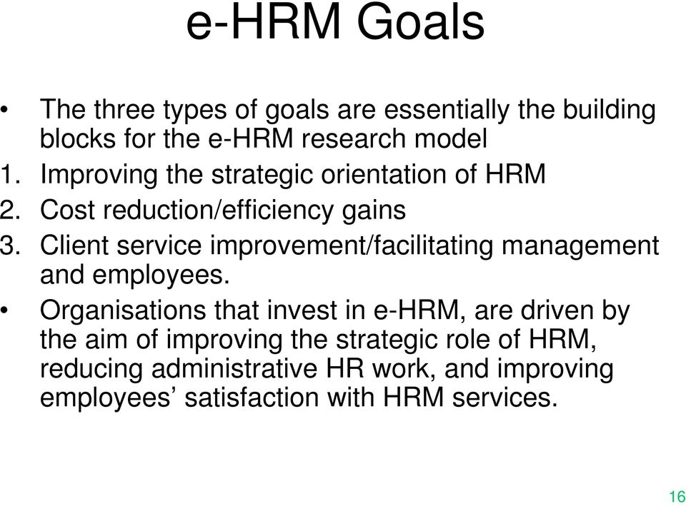 Client service improvement/facilitating management and employees.
