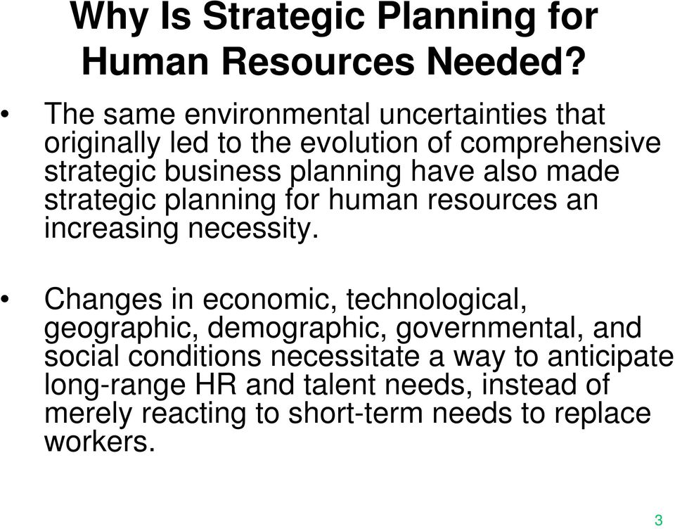 have also made strategic planning for human resources an increasing necessity.