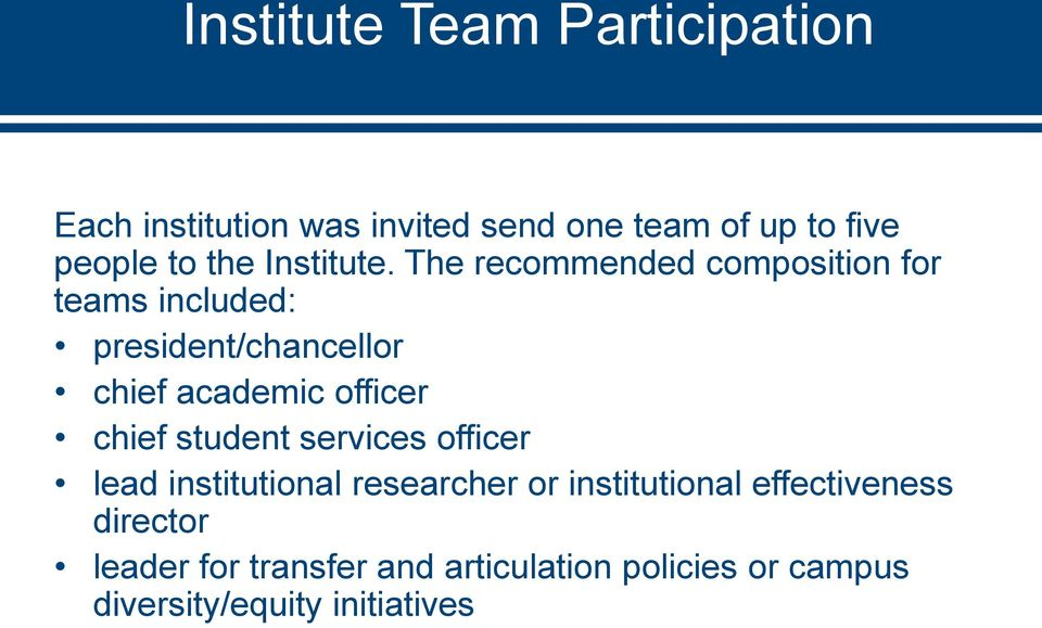 The recommended composition for teams included: president/chancellor chief academic officer