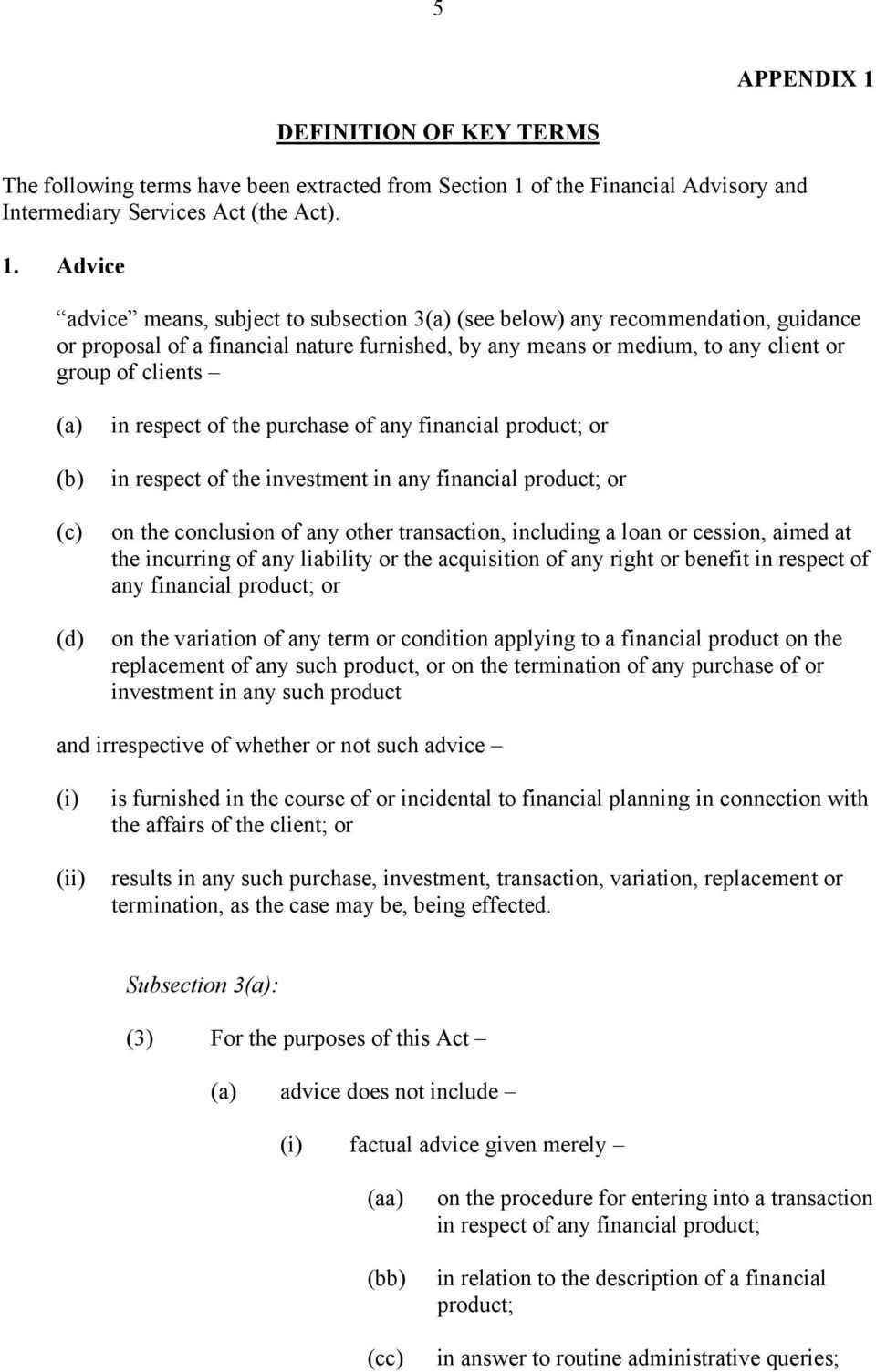 of the Financial Advisory and Intermediary Services Act (the Act). 1.