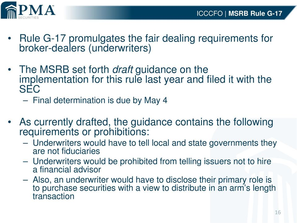 prohibitions: Underwriters would have to tell local and state governments they are not fiduciaries Underwriters would be prohibited from telling issuers not to hire