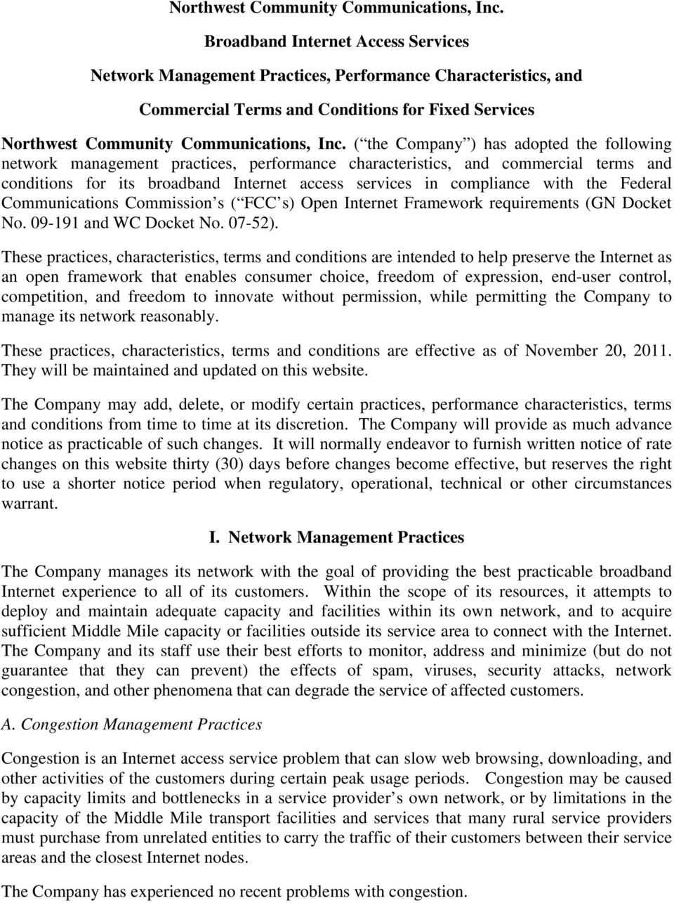 management practices, performance characteristics, and commercial terms and conditions for its broadband Internet access services in compliance with the Federal Communications Commission s ( FCC s)
