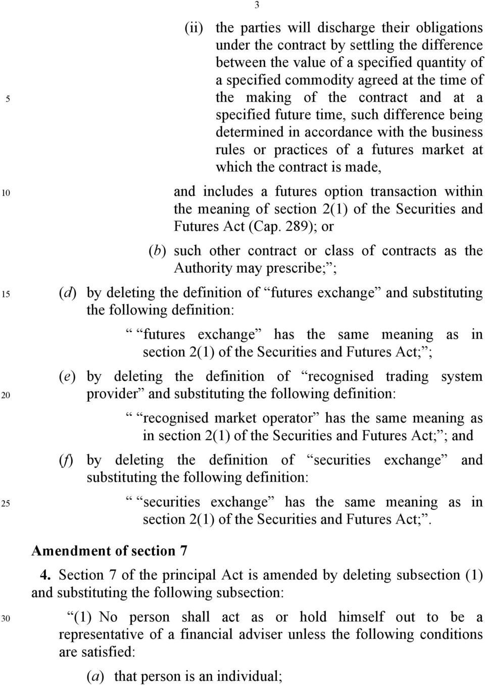 futures option transaction within the meaning of section 2(1) of the Securities and Futures Act (Cap.