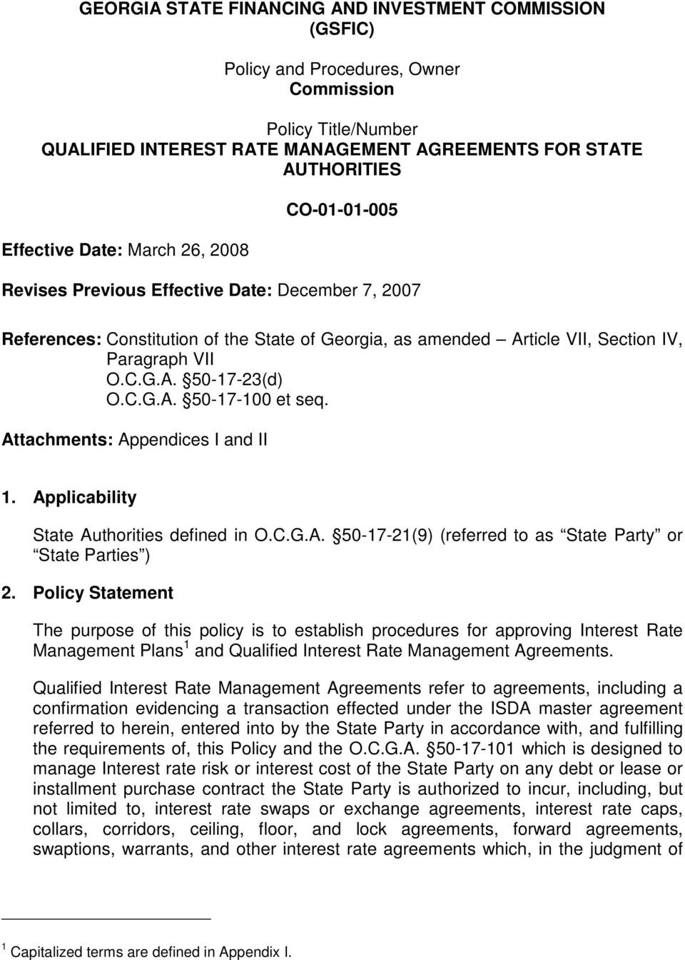 C.G.A. 50-17-100 et seq. Attachments: Appendices I and II 1. Applicability State Authorities defined in O.C.G.A. 50-17-21(9) (referred to as State Party or State Parties ) 2.