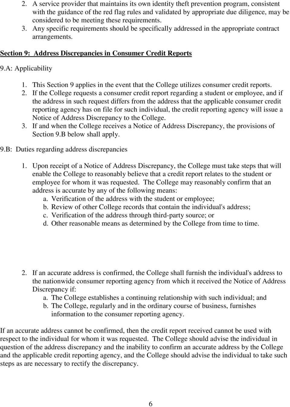 A: Applicability 1. This Section 9 applies in the event that the College utilizes consumer credit reports. 2.