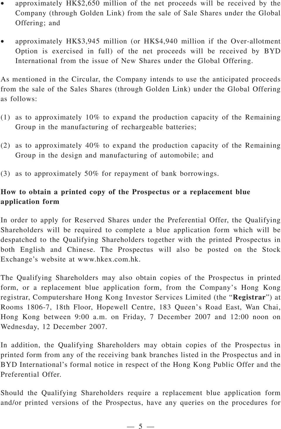 As mentioned in the Circular, the Company intends to use the anticipated proceeds from the sale of the Sales Shares (through Golden Link) under the Global Offering as follows: (1) as to approximately