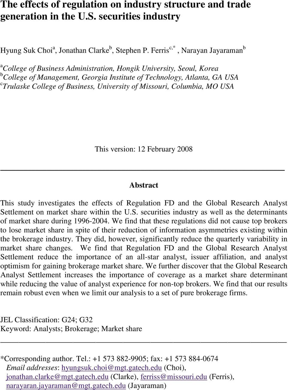 Business, University of Missouri, Columbia, MO USA This version: 12 February 2008 Abstract This study investigates the effects of Regulation FD and the Global Research Analyst Settlement on market