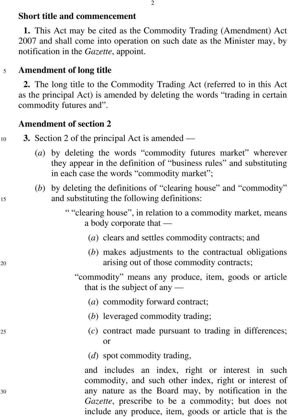 The long title to the Commodity Trading Act (referred to in this Act as the principal Act) is amended by deleting the words trading in certain commodity futures and. Amendment of section 2 3.