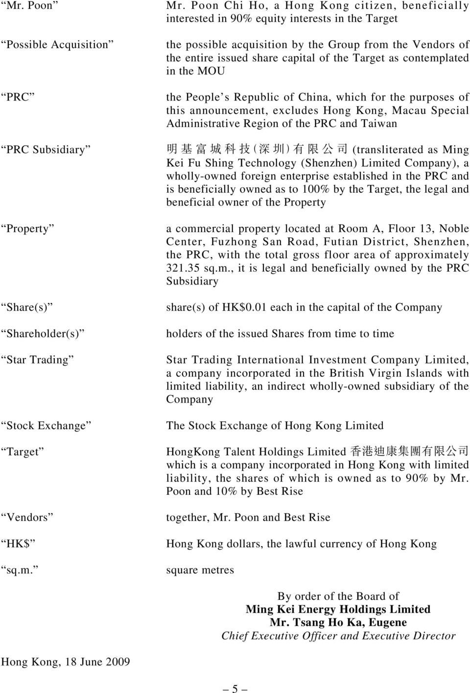 as contemplated in the MOU the People s Republic of China, which for the purposes of this announcement, excludes Hong Kong, Macau Special Administrative Region of the PRC and Taiwan (transliterated