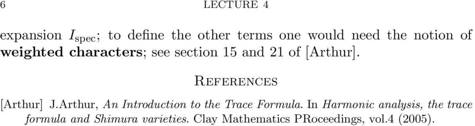 References [Arthur] J.Arthur, An Introduction to the Trace Formula.