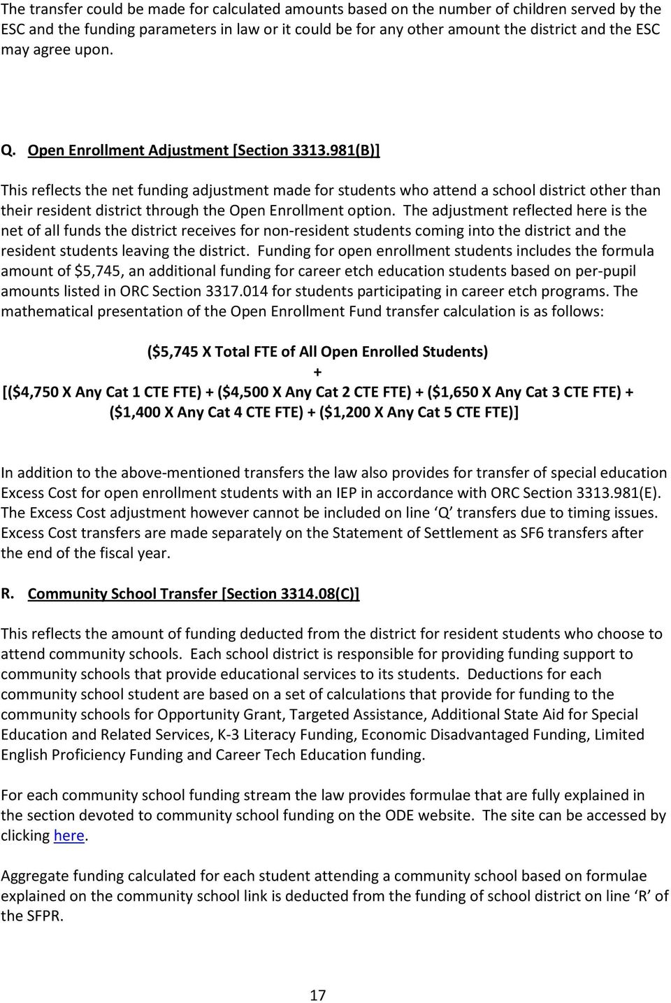 981(B)] This reflects the net funding adjustment made for students who attend a school district other than their resident district through the Open Enrollment option.