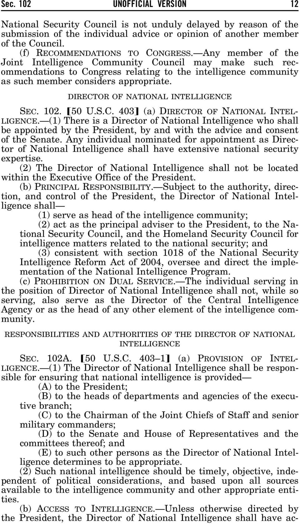 Any member of the Joint Intelligence Community Council may make such recommendations to Congress relating to the intelligence community as such member considers appropriate.