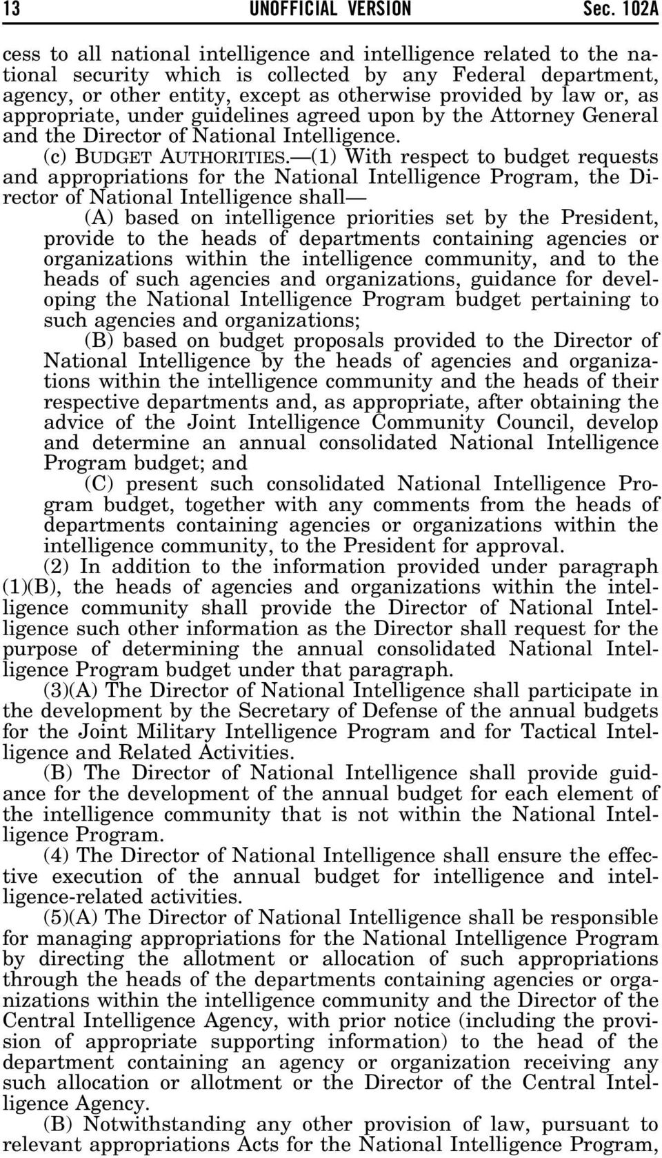 as appropriate, under guidelines agreed upon by the Attorney General and the Director of National Intelligence. (c) BUDGET AUTHORITIES.