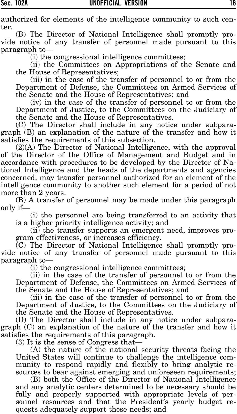 Committees on Appropriations of the Senate and the House of Representatives; (iii) in the case of the transfer of personnel to or from the Department of Defense, the Committees on Armed Services of