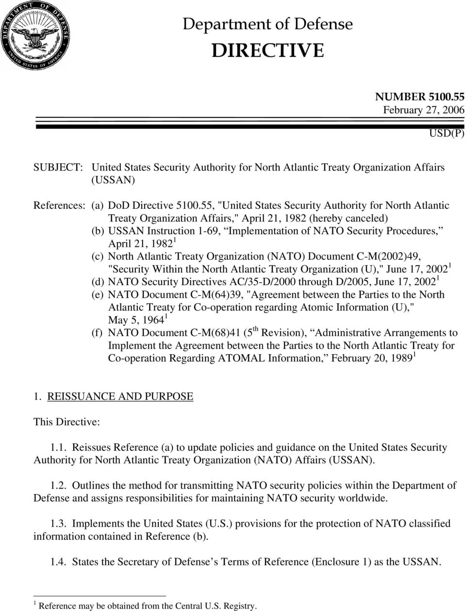 "55, ""United States Security Authority for North Atlantic Treaty Organization Affairs,"" April 21, 1982 (hereby canceled) (b) USSAN Instruction 1-69, Implementation of NATO Security Procedures, April"
